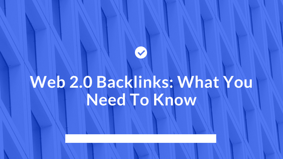 Web 2 0 Backlinks: What You Need To Know | KeywordRevealer